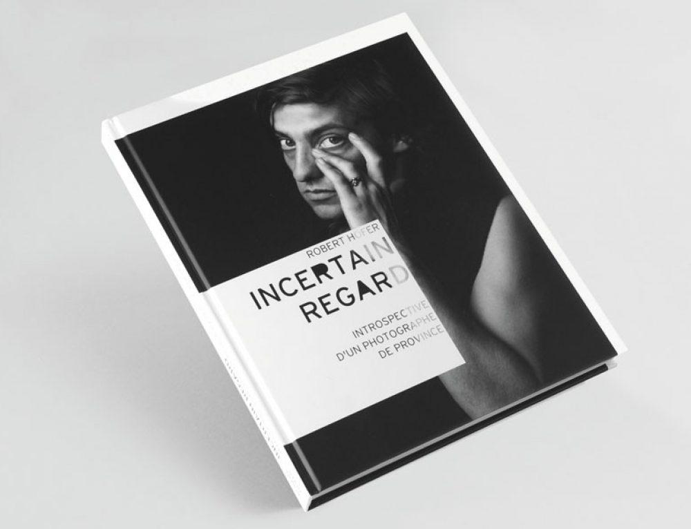 Robert Hofer – livre «Incertain regard»